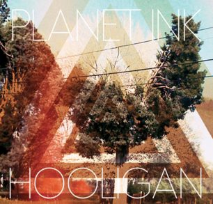 Planet Ink / Hooligan